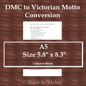 A5 Size – DMC to Victorian Motto Conversion Pages